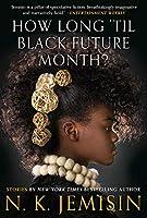 How Long 'til Black Future Month?: Stories