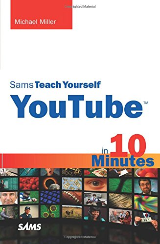 Download Sams Teach Yourself YouTube in 10 Minutes (Sams Teach Yourself -- Minutes) 0672330865