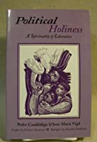 Political Holiness (Theology and Liberation Series)