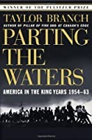 Parting the Waters : America in the King Years 1954-63 by Taylor Branch(1989-11-15)