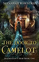 The Door to Camelot (Pendragon's Heir)