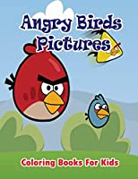Angry Birds Pictures (Kids Coloring Books)