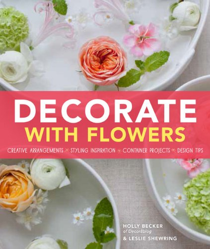 Decorate With Flowers: Creativ...