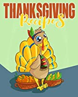 Thanksgiving Recipes: blank recipe book, thanksgiving recipe book, funny recipe book thanksgiving, thanksgiving family traditions, blank cookbook record, cookbook record favorite, record favorite thanksgiving, favorite thanksgiving recipes