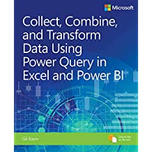 Collect, Combine, and Transform Data Using Power Query in Excel and Power BI (Business Skills)