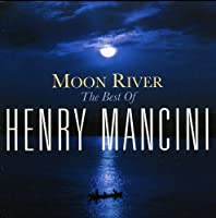 Moon River-the Best of by Henry Mancini (2009-05-26)