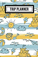 Trip Planner: Daily Trip / Travel / Holiday Planner | Beach Design | 109 Pages (6x9)