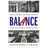 Balance: The Economics of Great Powers from Ancient Rome to Modern America (English Edition)