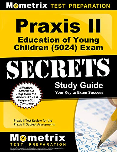 Download Praxis II Education of Young Children 5024 Exam Secrets: Praxis II Test Review for the Praxis II: Subject Assessments 1630949388