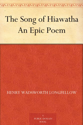 Download The Song of Hiawatha An Epic Poem (English Edition) B004UJ0LVA