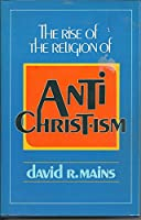 The Rise of the Religion of Antichristism