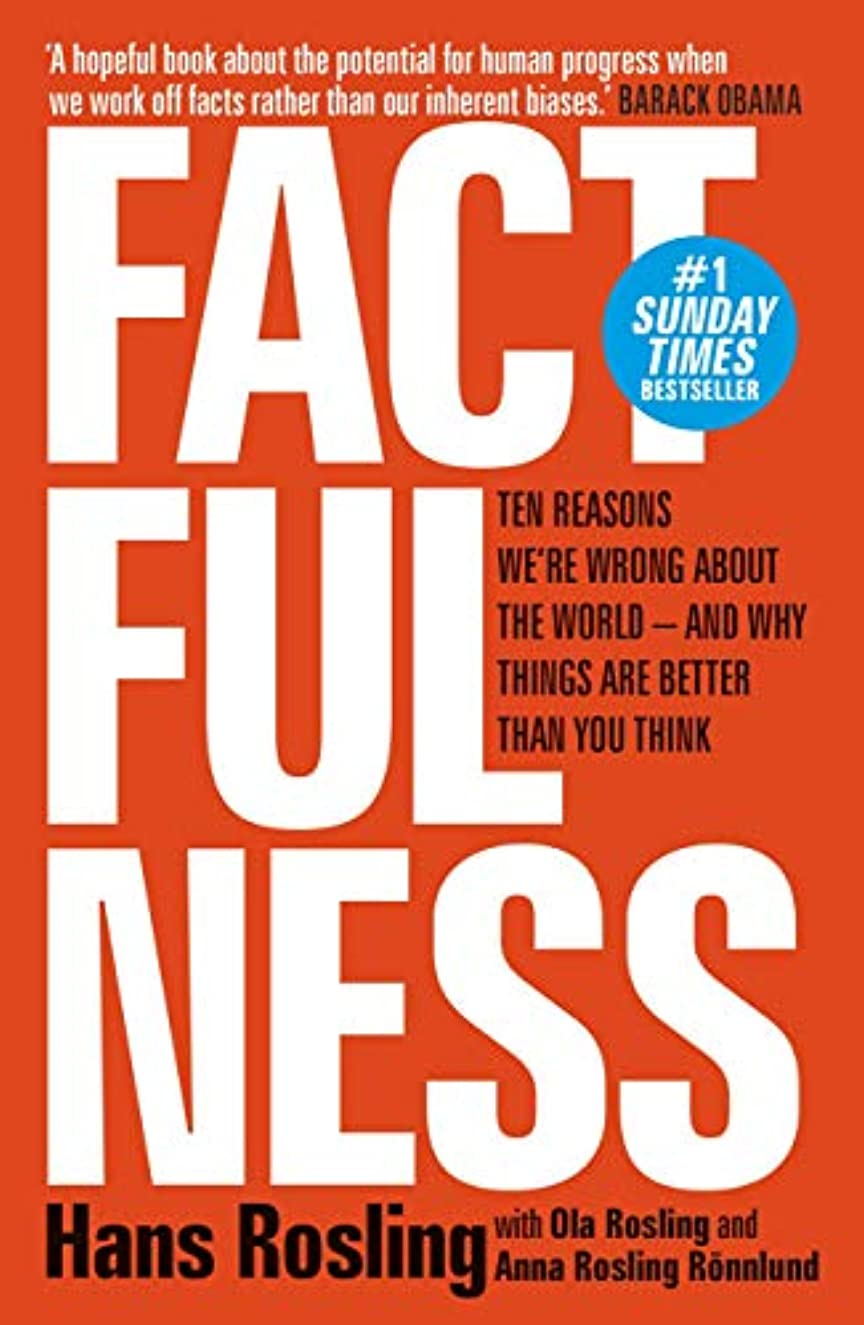 ブラスト寄生虫選出するFactfulness: Ten Reasons We're Wrong About The World - And Why Things Are Better Than You Think (English Edition)