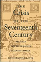 The Crisis of the 17th Century: Religion, the Reformation, and Social Change