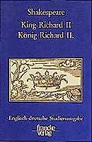 Koenig Richard II. / King Richard II: Englisch-deutsche Studienausgabe (Engl. / Dt.) Englischer Originaltext und deutsche Prosauebersetzung