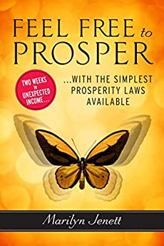 Feel Free to Prosper: Two Weeks to Unexpected Income with the Simplest Prosperity Laws Available by [Jenett, Marilyn]
