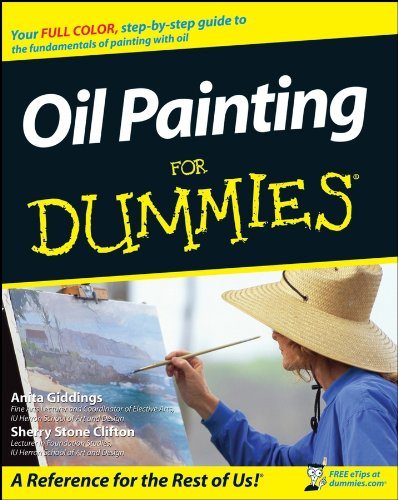 Download Oil Painting For Dummies (For Dummies Series) 047018230X