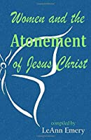 Women and the Atonement of Jesus Christ