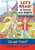 Where's Toto?: Ou est Toto? (Let's Read)