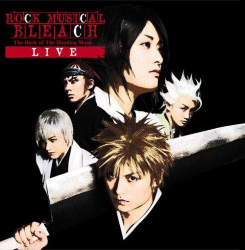 ROCK MUSICAL BLEACH~The Dark of The Bleeding Moon~Live