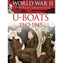 World War II Through German Eyes: U-Boats 1942-1945