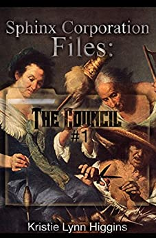 The Council #1: Sphinx Corporation Files (Shades of Gray Flash Fiction Science Fiction Action Adventure Mystery Series Book 11) by [Higgins, Kristie Lynn]