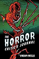 """The Horror Critic's Journal: A 6"""" by 9"""" Notebook and Sketch-pad for Movie Collections and Criticism"""