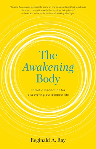 The Awakening Body:: Somatic Meditation for Discovering Our Deepest Lifeの詳細を見る