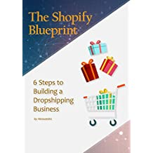 The Shopify Blueprint: 6 Steps to Building a Dropshipping Business