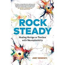 Rock Steady: Healing Vertigo or Tinnitus with Neuroplasticity