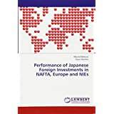 Performance of Japanese Foreign Investments in NAFTA, Europe and NIEs