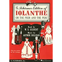 Iolanthe or the Peer & the Peri With Dialogue: Vocal Full Score