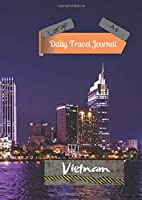 Large A4 Daily Travel Journal Vietnam: Today's Adventures, Tomorrow's Memories