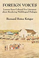 Foreign Voices: Lessons from a Colonial Era Literature About Rendering Multilingual Dialogue