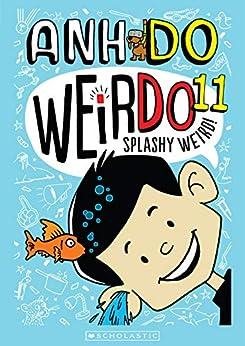 WeirDo #11: Splashy Weird by [Do,Anh, Faber,Jules]