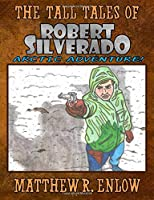 The Tall Tales of Robert Silverado: Arctic Adventure