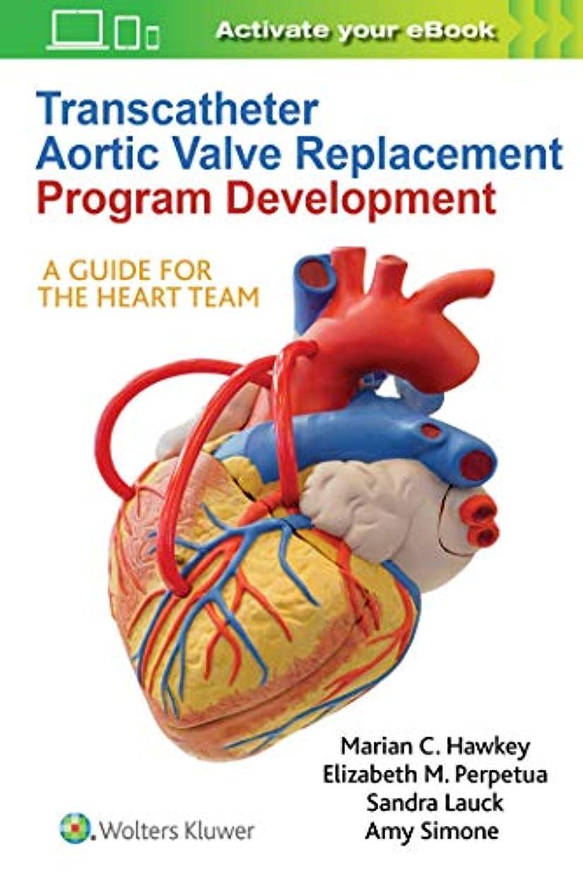 ドール落ち込んでいる舌Transcatheter Aortic Valve Replacement Program Development: A Guide for the Heart Team