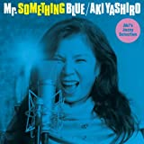 Mr. SOMETHING BLUE ~Aki's Jazzy Selection~
