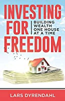 INVESTING FOR FREEDOM: Building wealth one house at a time