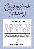 Cruise Through History: Rome to Venice