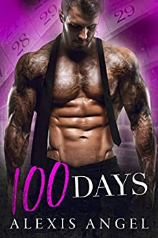 100 Days: A Billionaire Romance by [Angel, Alexis]