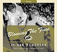 BLOWING THE FUSE 1955-CLASSICS THAT ROCKED THE JU