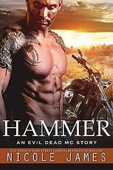 HAMMER: An Evil Dead MC Story (The Evil Dead MC Series Book 10) by [James, Nicole]
