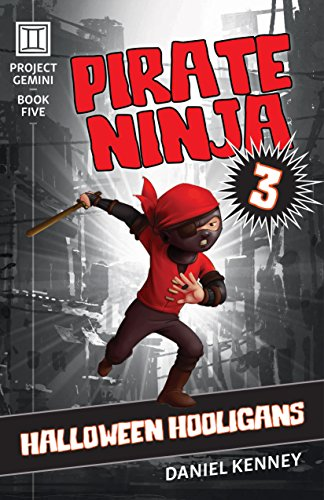 Pirate Ninja 3: Halloween Hooligans (Project Gemini Book 5