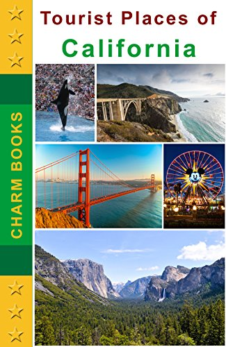 Tourist Places of California: Tour and Travel Book for USA (English Edition)