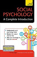 Social Psychology: A Complete Introduction (Teach Yourself)