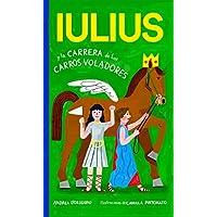 Iulius y la carrera de los carros voladores (Spanish Edition)