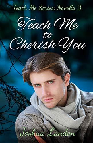 Teach Me to Cherish You: Teach Me Series, Novella 3 (English Edition)