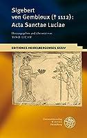 Sigebert Von Gembloux D. 1112: Acta Sanctae Luciae (Editiones Heidelbergenses)