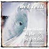 DEF TECH PRESENTS JAWAIIAN STYLE HALEIWA