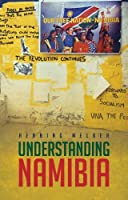 Understanding Namibia: The Trials of Independence by Unknown(2015-11)
